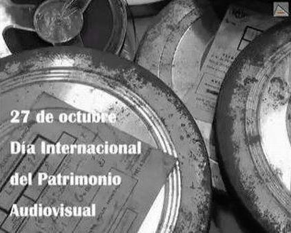 27 de octubre. Día Mundial del Patrimonio Audiovisual