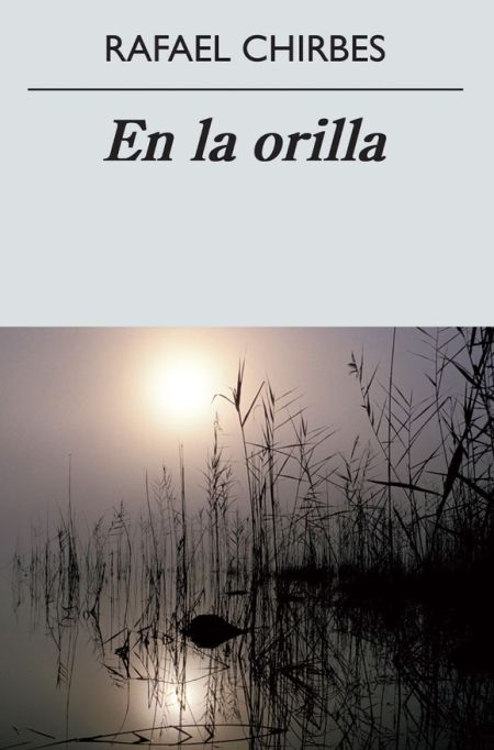 En la orilla.  Rafael Chirbes
