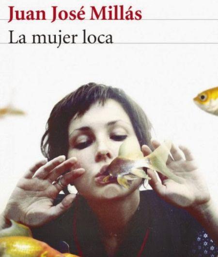 La mujer loca. Juan José Millás