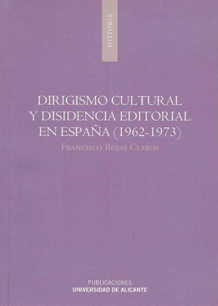 Dirigismo cultural y disidencia editorial en España (1962-1973)