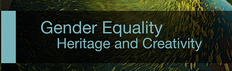 Gender equality, heritage and creativity; 2014