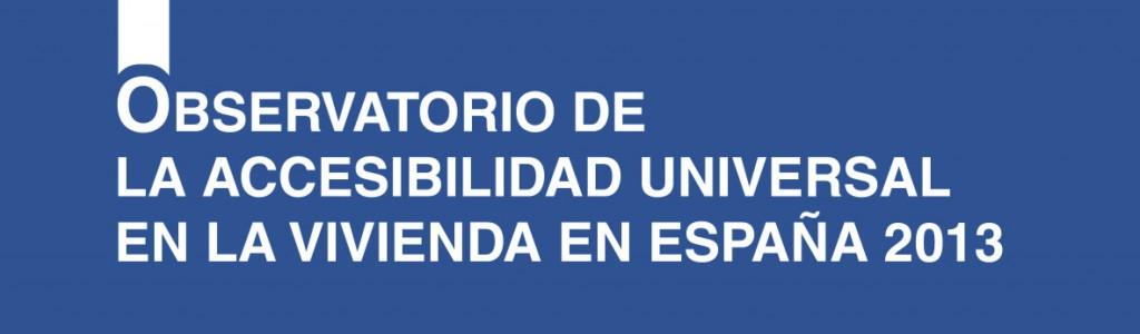 OBSERVATORIO DE LA ACCESIBILIDAD UNIVERSAL EN LA VIVIENDA EN ESP