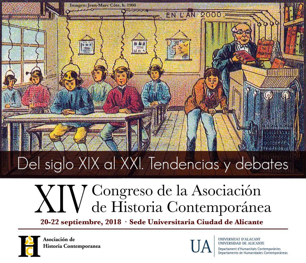 XIV Congreso de la Asociación de Historia Contemporánea: Del siglo XIX al XXI. Tendencias y debates