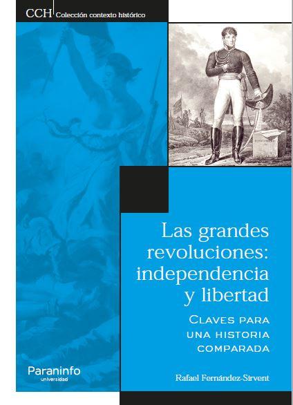 """Nueva publicación: """"Las grandes revoluciones: independencia y libertad. Claves para una Historia comparada"""""""