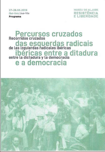 Percursos cruzados das esquerdas radicais ibéricas entre a ditadura e a democracia