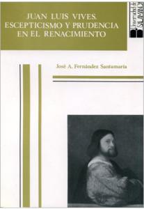 Juan Luis Vives. Escepticismo y prudencia en el Renacimiento.