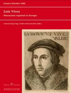 Luis Vives : humanista español en Europa / (Semana Marañón 2006) ;