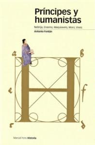 Príncipes y humanistas Nebrija, Erasmo, Maquiavelo, Moro, Vives
