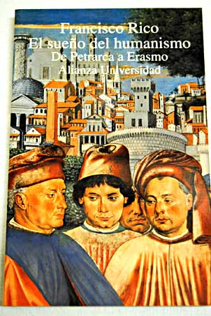 El sueño del humanismo desde Petrarca a Erasmo
