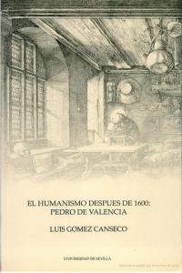 El humanismo después de 1600: Pedro de Valencia