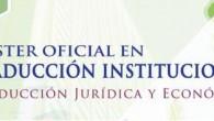Ayer día 13 de mayo de 2013 se abrió el plazo de preinscripción para cursar en 2013-2014, el MÁSTER UNIVERSITARIO EN TRADUCCIÓN INSTITUCIONAL. El objetivo general esencial de este Máster […]