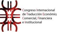 Congreso Internacional de Traducción Económica, Comercial, Financiera e Institucional En la era de la sociedad de la información, la economía global ya no solo se preocupa por los procesos de […]