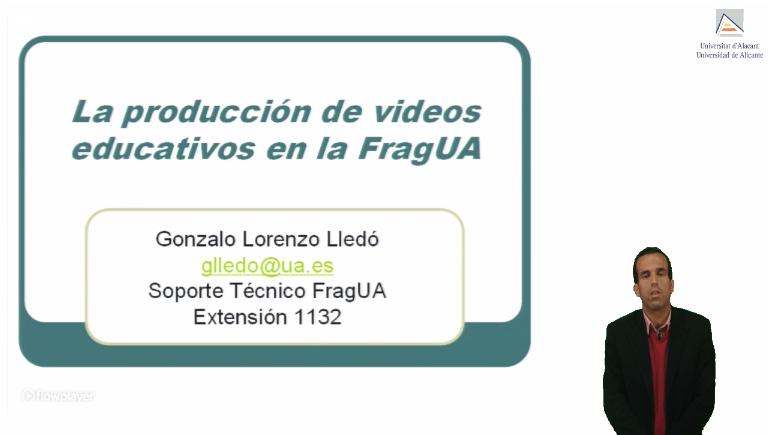 Producción de vídeos educativos en la FragUA